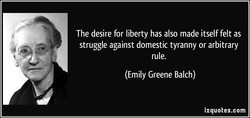 The desire for liberty has also made itself felt as 