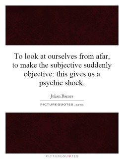 To look at ourselves from afar, 