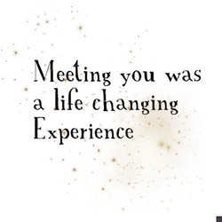 Meeting you was 