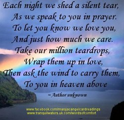 Each night we shed a silent tear, 