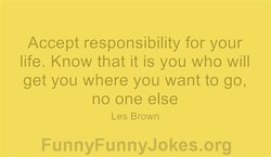 Accept responsibility for your 