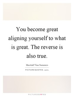 You become great 