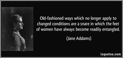 Old-fashioned ways which no longer apply to 