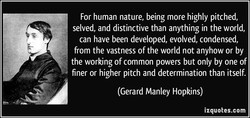 For human nature, being more highly pitched, 