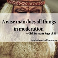 A wise man does all things 