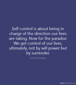 Self control is about being in 
