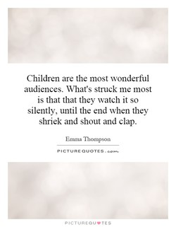 Children are the most wonderful 