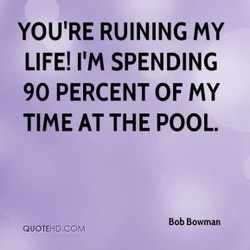 YOU'RE RUINING my 