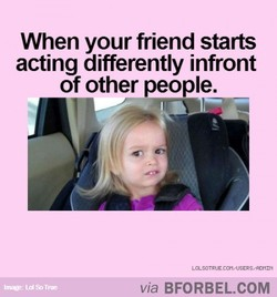 When your friend starts 