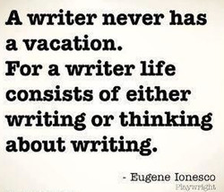 A writer never has 