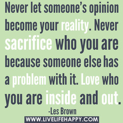 Never let someone's opinion 