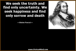 We seek the truth and 