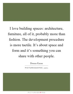 I love building spaces: architecture, 