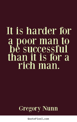 It is harder ror 