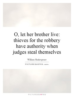 O, let her brother live: 