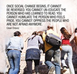 ONCE SOCIAL CHANGE BEGINS, IT CANNOT 