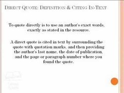 DIRECT QUOTE: DEFINITION & CITING IN-TEXT 