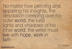 No matter how piercing and 