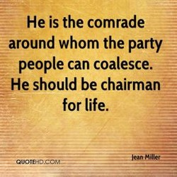 He is the comrade