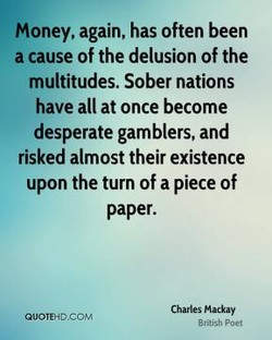 Money. again, has often been 