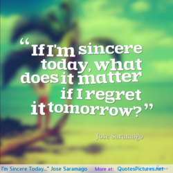 If I'm sincere 