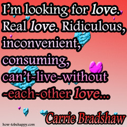 I'm looking•for love. 