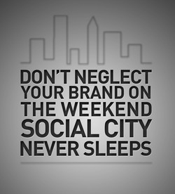 DON'T NEGLECT 