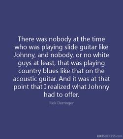 There was nobody at the time 