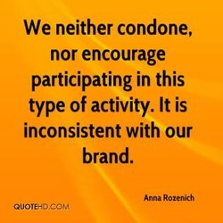 We neither condone, 