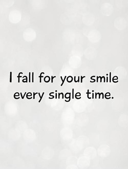 I fall for your smile 