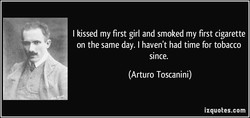 I kissed my first girl and smoked my first cigarette 