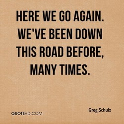 HERE WE GO AGAIN. 
