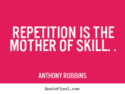 REPETITION IS THE 