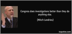 Congress does investigations better than they do 