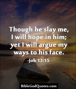 Though he slay me, 