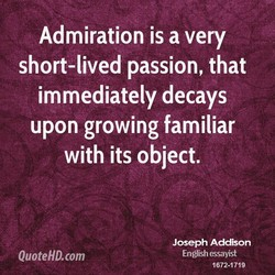 Admiration is a very 