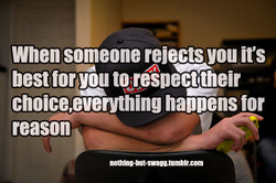 When someone rejects you it's 