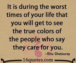 It is during the worst 