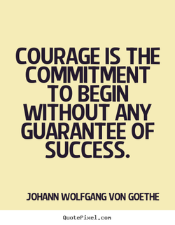 COURAGE IS THE