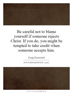 Be careful not to blame 
