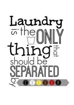 Laundry 7 the ONLY thing should be SEPARATED