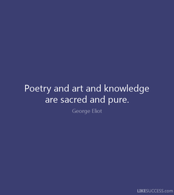 Poetry and art and knowledge 
