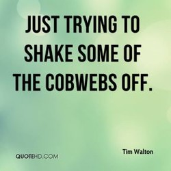 JUST TRYING TO 