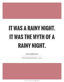 IT WAS A RAINY NIGHT. 