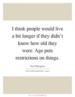I think people would live 