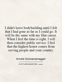 I didn't leave bodybuilding until I felt 