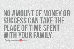 NO AMOUNT OF MONEY OR 
