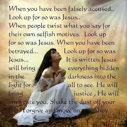 When you have been falsely accused. 