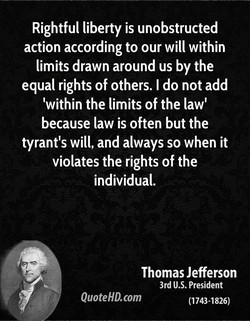 Rightful liberty is unobstructed 