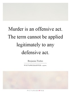 Murder is an offensive act. 